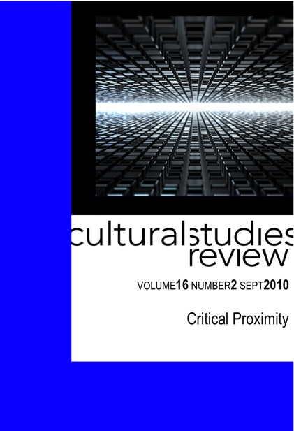 Cultural Studies Review 16.2 September 2010 Critical Proximity