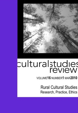 Cultural Studies Review 16.1 March 2010 Rural Cultural Studies: Research, Practice, Ethics