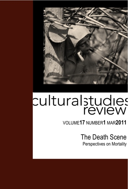 Cultural Studies Review 17.1 March 2011 The Death Scene: Perspectives on Mortality